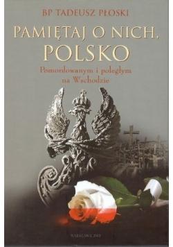 Pamiętaj o nich Polsko