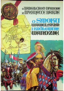 O Smoku Wawelskim i Królewnie Wandzie
