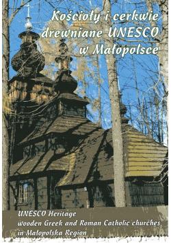 Kościoły i cerkwie drewniane UNESCO w Małopolsce
