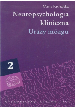 Neuropsychologia kliniczna Urazy mózgu t 2