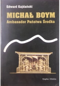 Michał Boym Ambasador Państwa Środka