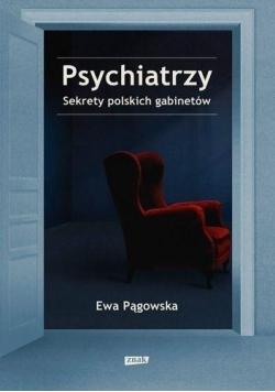 Psychiatrzy Sekrety polskich gabinetów