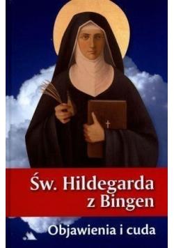 Św Hildegarda z Bingen Objawienia i cuda