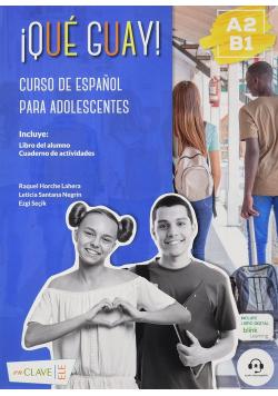 Que guay! A2-B1 Podręcznik + Ćwiczenia