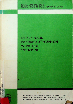 Dzieje nauk farmaceutycznych w Polsce 1918 - 1978
