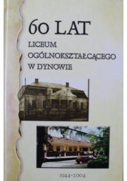 60 lat Liceum Ogólnokształcącego w Dynowie