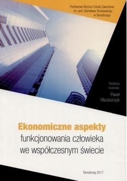 Ekonomiczne aspekty funkcjonowania człowieka we współczesnym świecie