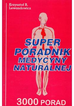 Super poradnik medycyny naturalnej 3000 porad