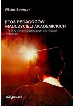 Etos pedagogów/nauczycieli akademickich..