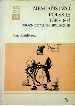 Ziemiaństwo polskie 1789 1864 Zróżnicowanie społeczne