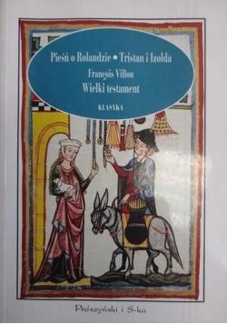 Pieśń o Rolandzie Tristan i Izolda Wielki Testament