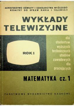 Wykłady telewizyjne Rok I Matematyka Część I
