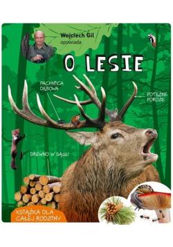 Wojciech Gil opowiada o lesie
