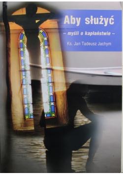 Aby służyć myśli o kapłaństwie