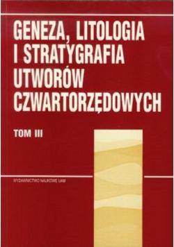 Geneza litologia i stratygrafia utworów czwartorzędowych tom 3