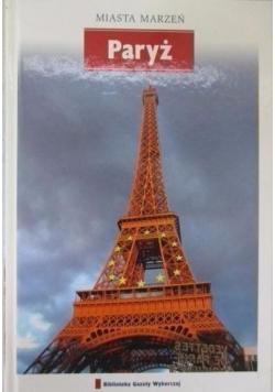 Miasta marzeń Paryż