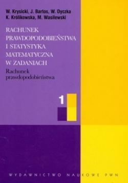 Rachunek prawdopodobieństwa i statystyka matematyczna w zadaniach 1
