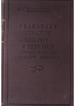 Charakter i znaczenie biskupstwa w pierwszych dwóch wiekach kościoła 1925