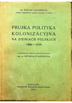 Pruska polityka kolonizacyjna na ziemiach polskich 1886 1919 1931r