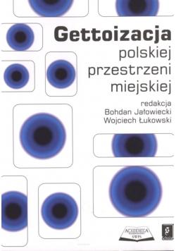Gettoizacja polskiej przestrzeni miejskiej