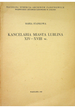 Kancelaria miasta Lublina XIV XVIII