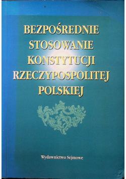 Bezpośrednie stosowanie konstytucji rzeczypospolitej polskiej