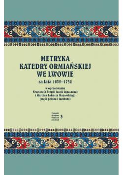 Metryka katedry ormiańskiej we Lwowie za lata 1635-1732