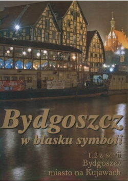 Bydgoszcz w blasku symboli