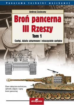 Broń pancerna III Rzeszy Tom 1 Czołgi działa szturmowe i niszczyciele czołgów