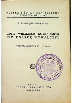 Gdzie widziałem komendanta nim Polskę wywalczył 1937 r