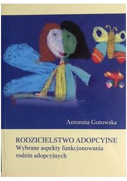Rodzicielstwo adopcyjne Wybrane aspekty funkcjonowania rodzin adopcyjnych