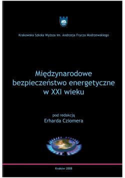 Międzynarodowe bezpieczeństwo energetyczne w XXI wieku