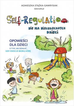 Self-Regulation Nie ma niegrzecznych dzieci