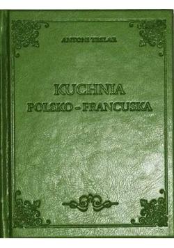 Kuchnia Polsko francuska reprint z 1910 r.