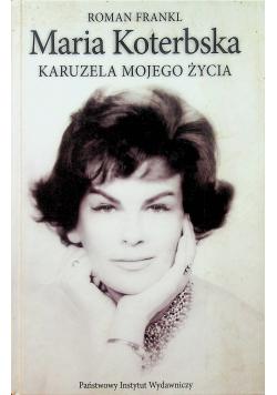 Maria Koterbska Karuzela mojego życia