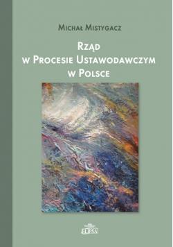 Rząd w procesie ustawodawczym w Polsce
