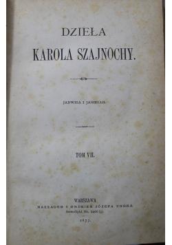 Dzieła Karola Szajnochy Jadwiga i Jagiełło Tom VII 1877 r.