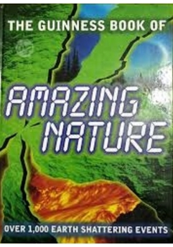 The Guinness Book of Amazing Nature