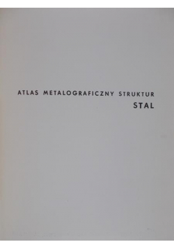 Atlas metalograficzny struktur stal