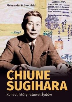 Chiune Sugihara. Konsul, ktory ratował Żydów