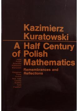 A Half Century of Polish Mathematics