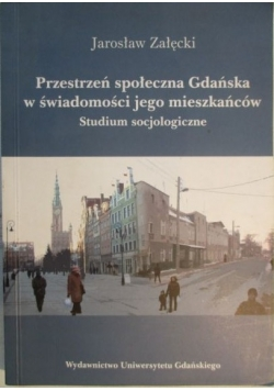 Przestrzeń społeczna Gdańska w świadomości jego mieszkańców