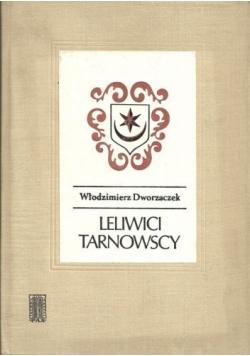 Leliwici Tarnowscy Z dziejów możnowładztwa małopolskiego  wiek XIV  XV