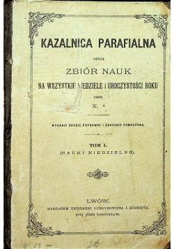Kazalnica Parafialna czyli zbiór nauk Tom I 1906 r