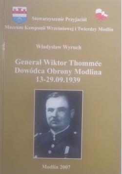 Generał Wiktor Thommee Dowódca Obrony Modlina