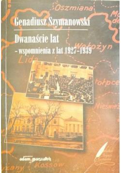 Dwanaście lat wspomnienia z lat 1927 - 1939