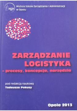 Zarządzanie logistyka procesy koncepcje narzędzia