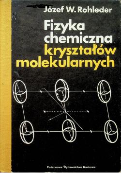 Fizyka chemiczna kryształów molekularnych
