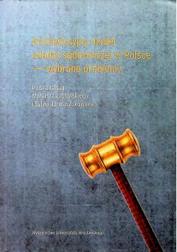 Konstytucyjny model władzy sądowniczej w Polsce wybrane problemy