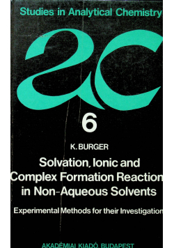 Solvation Ionic and Complex Formation Reactions in Non Aqueous Solvents